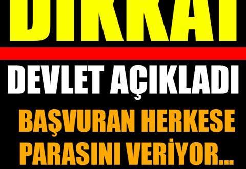 DEVLET BAŞVURAN HERKESE PARASINI VERİYOR