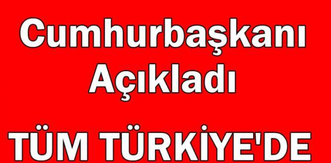 Cumhurbaşkanı açıkladı.. TÜM TÜRKİYE'DE YASAK!