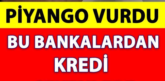 Bu Bankalardan Kredi Çekenlere Piyango Vurdu