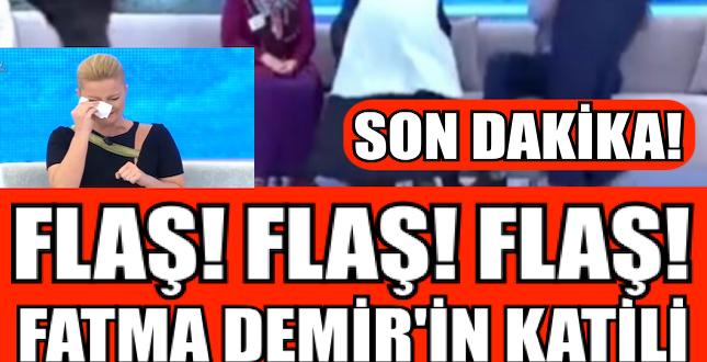Fatma Demir'i Katili Bakın Kim Çıktı